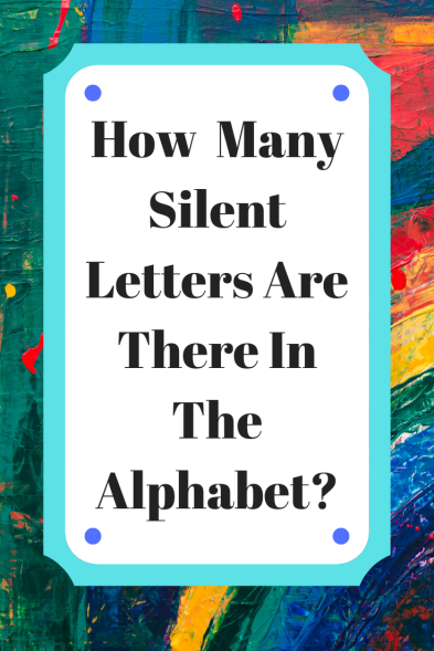 Silent Letters and The Alphabet