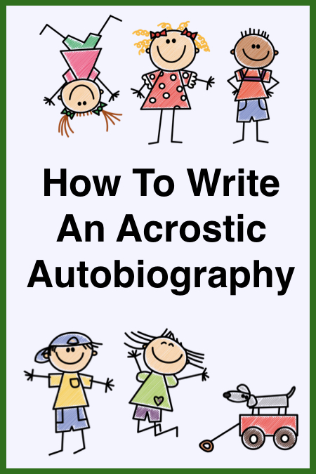 A blog post showing you how to write an acrostic autobiography.
